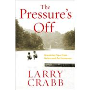 The Pressure's Off by CRABB, LARRY, 9780307730534
