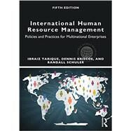International Human Resource Management: Policies and Practices for Multinational Enterprises by Tarique; Ibraiz, 9780415710534
