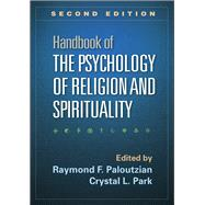Handbook of the Psychology of Religion and Spirituality, Second Edition by Paloutzian, Raymond F.; Park, Crystal L., 9781462520534