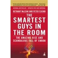 Smartest Guys in the Room : The Amazing Rise and Scandalous Fall of Enron by McLean, Bethany (Author); Elkind, Peter (Author), 9781591840534