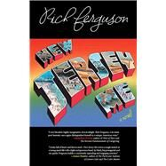 New Jersey Me A Novel by Ferguson, Rich, 9781942600534
