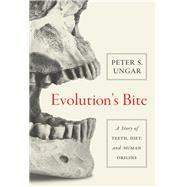 Evolution's Bite by Ungar, Peter S., 9780691160535