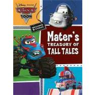 Cars Toons Mater?s Treasury of Tall Tales by Disney Book Group; Disney Storybook Art Team, 9781423140535
