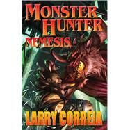 Monster Hunter Nemesis by Correia, Larry, 9781476780535