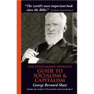 The Intelligent Woman's Guide to Socialism & Capitalism by Shaw, George Bernard, 9781566490535