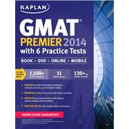 Kaplan GMAT Premier 2014 with 6 Practice Tests Book + DVD + Online + Mobile by Kaplan, 9781618650535