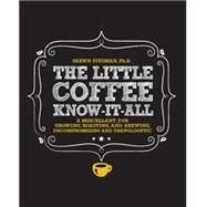 The Little Coffee Know-it-all by Steiman, Shawn, Ph.D, 9781631590535