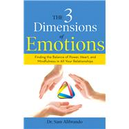The 3 Dimensions of Emotions by Alibrando, Sam, 9781632650535