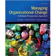 Managing Organizational Change: A Multiple Perspectives Approach by Palmer, Ian; Dunford, Richard; Buchanan, David, 9780073530536