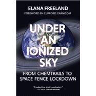 Under an Ionized Sky by Freeland, Elana; Carnicom, Clifford, 9781627310536