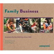 Family Business Innovative On-Site Child Care Since 1983 by Chouinard, Malinda Pennoyer; Ridgeway, Jennifer, 9781938340536