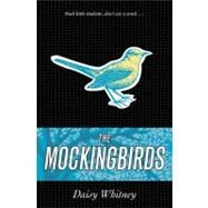 The Mockingbirds by Whitney, Daisy, 9780316090537