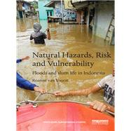 Natural Hazards, Risk and Vulnerability: Floods and Slum Life in Indonesia by Van Voorst; Roanne, 9781138860537