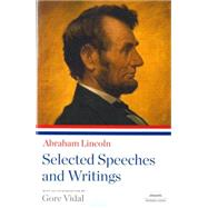 Abraham Lincoln - Selected Speeches and Writings by Lincoln, Abraham, 9781598530537