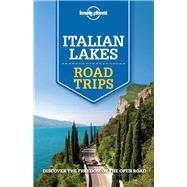 Lonely Planet Italian Lakes Road Trips by Lonely Planet Publications, 9781760340537