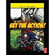 Set the Action! Creating Backgrounds for Compelling Storytelling in Animation, Comics, and Games by Hernandez; Elvin A., 9780240820538