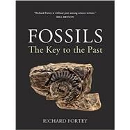 Fossils: The Key to the Past by Fortey, Richard, 9781501700538