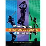Managing Intercollegiate Athletics by Covell; Daniel, 9781621590538