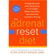 The Adrenal Reset Diet by CHRISTIANSON, ALAN NMDGOTTFRIED, SARA, MD, 9780804140539