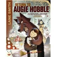 Return to Augie Hobble by Smith, Lane, 9781250090539