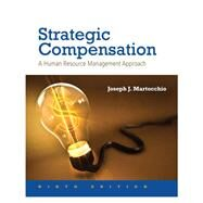 Strategic Compensation A Human Resource Management Approach by Martocchio, Joseph J., 9780134320540