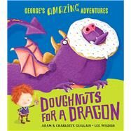 Doughnuts for a Dragon by Guillain, Adam; Guillain, Charlotte; Wildish, Lee, 9781405270540