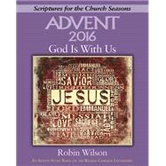 Advent 2016 God Is With Us by Wilson, Robin, 9781501820540