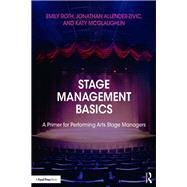 Stage Management Basics: A Primer for Performing Arts Stage Managers by Roth; Emily, 9781138960541