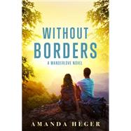 Without Borders by Heger, Amanda, 9781682300541