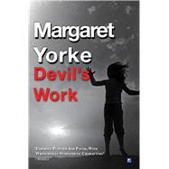 Devil's Work by Yorke, Margaret, 9780755130542