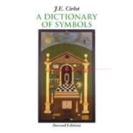 A Dictionary of Symbols by Cirlot, J. E., 9781566490542