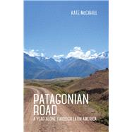 Patagonian Road by Mccahill, Kate, 9781939650542