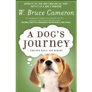 A Dog's Journey A Novel by Cameron, W. Bruce, 9780765330543