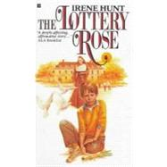 The Lottery Rose by Hunt, Irene, 9780812470543