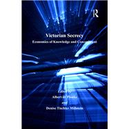 Victorian Secrecy: Economies of Knowledge and Concealment by Pionke,Albert D., 9781138250543