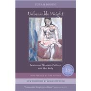 Unbearable Weight : Feminism, Western Culture, and the Body by Bordo, Susan; Heywood, Leslie, 9780520240544