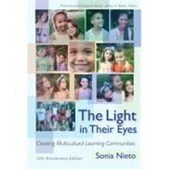 The Light in Their Eyes: Creating Multicultural Learning Communities by Nieto, Sonia, 9780807750544