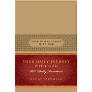 Your Daily Journey With God by Jeremiah, David, 9781414380544