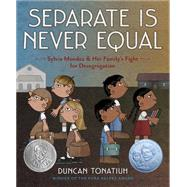 Separate Is Never Equal by Tonatiuh, Duncan, 9781419710544