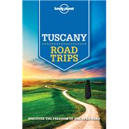 Lonely Planet Tuscany Road Trips by Lonely Planet Publications; Garwood, Duncan; Hardy, Paula; Landon, Robert; Williams, Nicola, 9781760340544