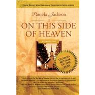 On This Side of Heaven by Jackson, Pamela, 9780615200545