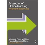 Essentials of Online Teaching: A Standards-Based Guide by Foley McCabe; Margaret, 9781138920545
