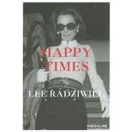 Happy Times by Radziwill, Lee, 9781614280545