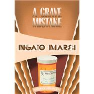 A Grave Mistake by Marsh, Ngaio, 9781631940545