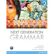 Next Generation Grammar 2 with MyEnglishLab by Bohlke, David; Gargagliano, Arlen, 9780132760546