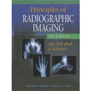 Principles of Radiographic Imaging (Book Only) by Carlton, Richard R.; Adler, Arlene McKenna, 9781111320546