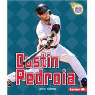 Dustin Pedroia by Fishman, Jon M., 9781467760546