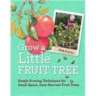 Grow a Little Fruit Tree by Ralph, Ann, 9781612120546