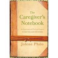 The Caregiver's Notebook by Philo, Jolene, 9781627070546