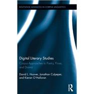 Digital Literary Studies: Corpus Approaches to Poetry, Prose, and Drama by Hoover; David L., 9781138210547